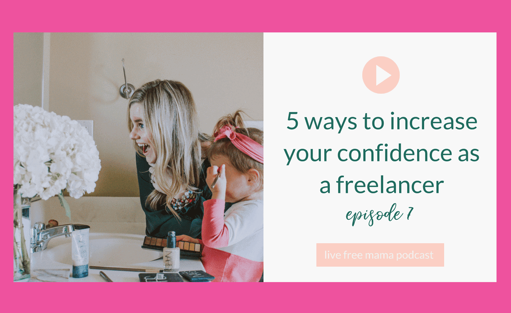 5 ways to increase your confidence as a freelancer