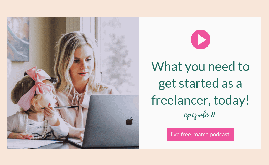 What you need to get started as a freelancer, today!