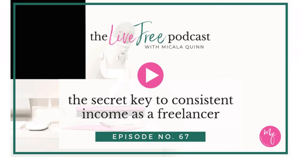 67: The secret key to consistent income as a freelancer