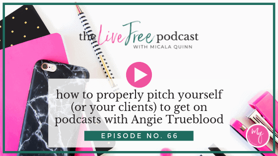 66: How to properly pitch yourself (or your clients) to get on podcasts with Angie Trueblood