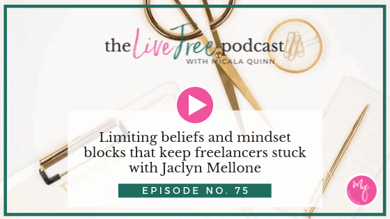 75: Limiting beliefs and mindset blocks that keep freelancers stuck with Jaclyn Mellone