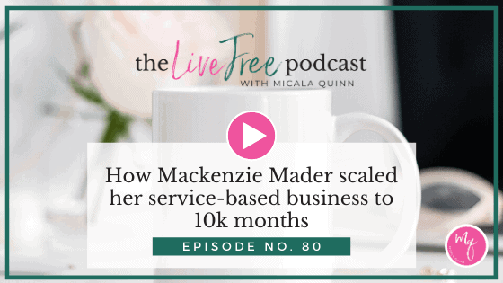 80: How Mackenzie Mader scaled her service-based business to 10k months