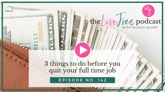142: 3 things to do before you quit your full time job