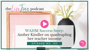 WAHM Success Story: Amber Kindler on quadrupling her teacher income