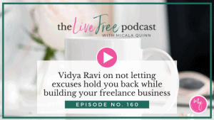Vidya Ravi on not letting excuses hold you back while building your freelance business