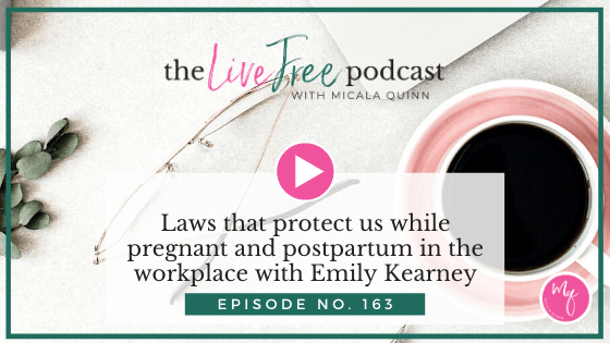 Laws that protect us while pregnant and postpartum in the workplace with Emily Kearney