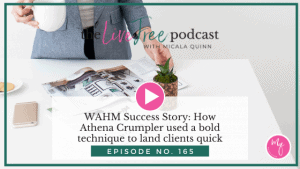 165: WAHM Success Story: How Athena Crumpler used a bold technique to land clients quick