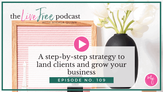 109: A step-by-step strategy to land clients and grow your business