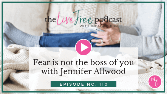 Fear is not the boss of you with Jennifer Allwood