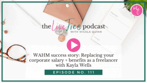 WAHM success story: Replacing your corporate salary + benefits as a freelancer with Kayla Wells