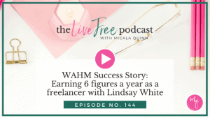 WAHM Success Story: Earning 6 figures a year as a freelancer with Lindsay White