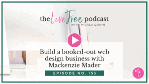 Build a booked-out web design business with Mackenzie Mader