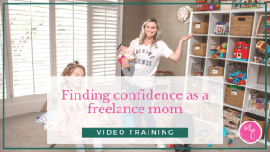Finding confidence as a freelance mom
