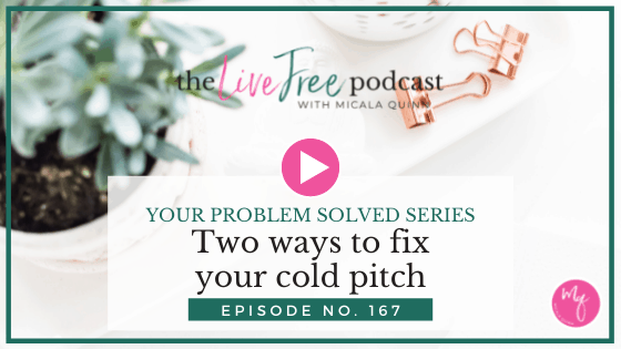 Episode 167: Two ways to fix your cold pitch   Your Problem Solved Series