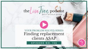 156: Finding replacement clients ASAP | Your Problem Solved Series
