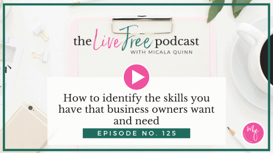125: How to identify the skills you have that business owners want and need