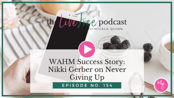 WAHM Success Story: Nikki Gerber on Never Giving Up
