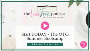 172: Start TODAY - The OTO Summer Bootcamp