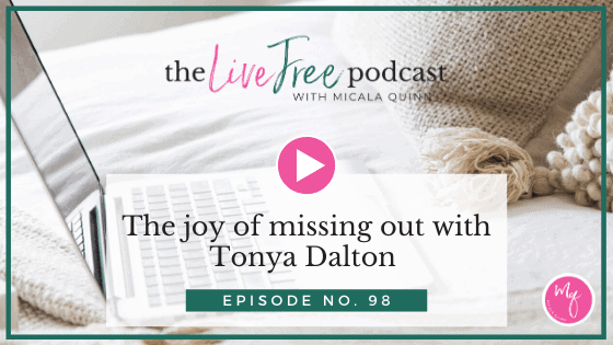 98: The joy of missing out with Tonya Dalton