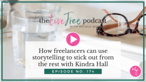 How freelancers can use storytelling to stick out from the rest with Kindra Hall