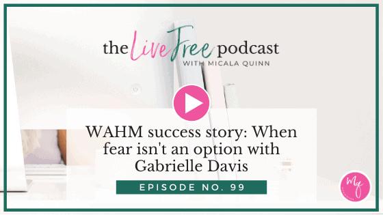 WAHM success story: When fear isn't an option with Gabrielle Davis