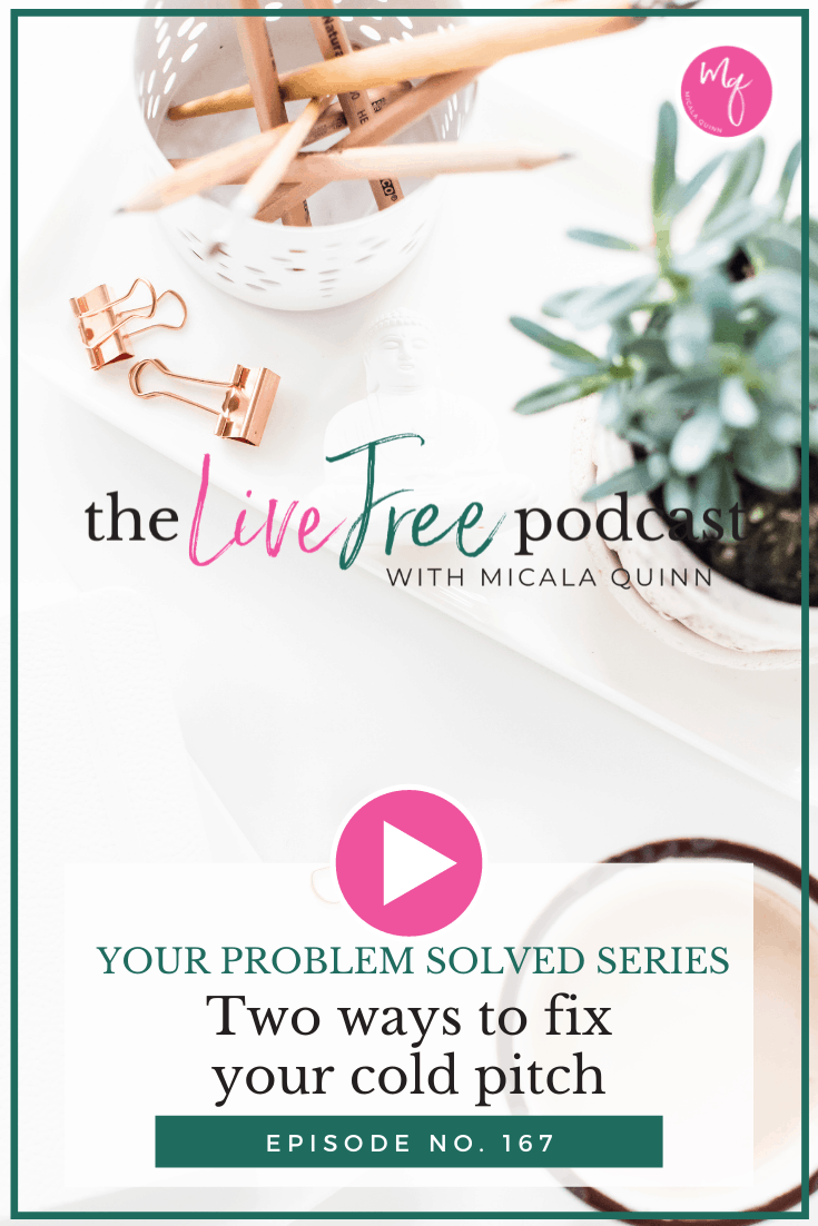 Episode 167: Two ways to fix your cold pitch | Your Problem Solved Series