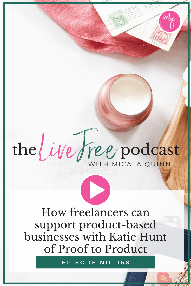 168: How freelancers can support product-based businesses with Katie Hunt of Proof to Product