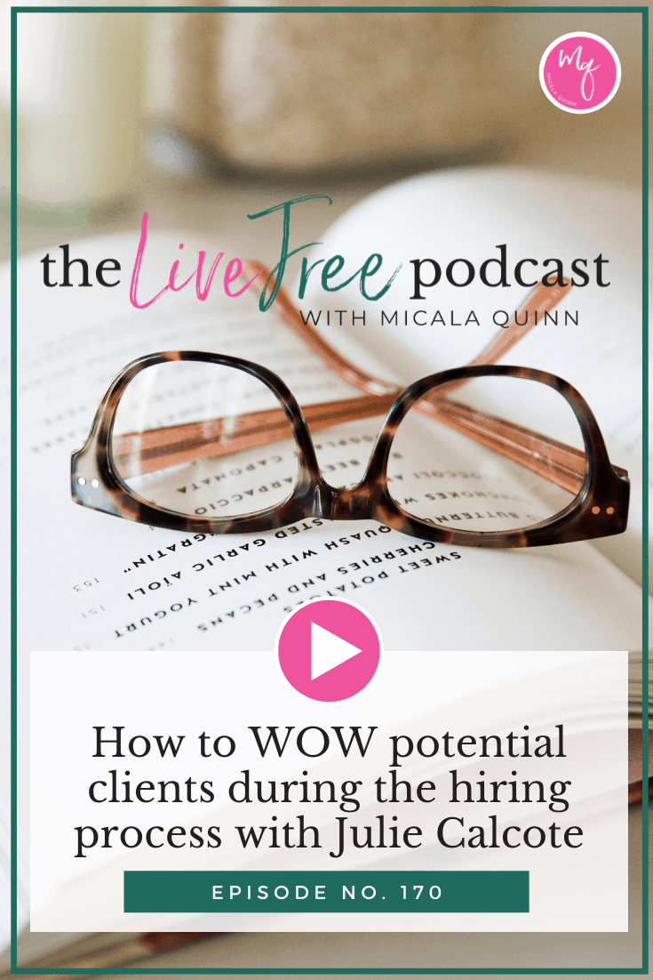 How to WOW potential clients during the hiring process with Julie Calcote