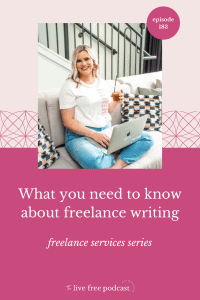 183: What you need to know about freelance writing | Freelance Services Series