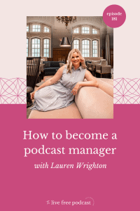 How to become a podcast manager with Lauren Wrighton