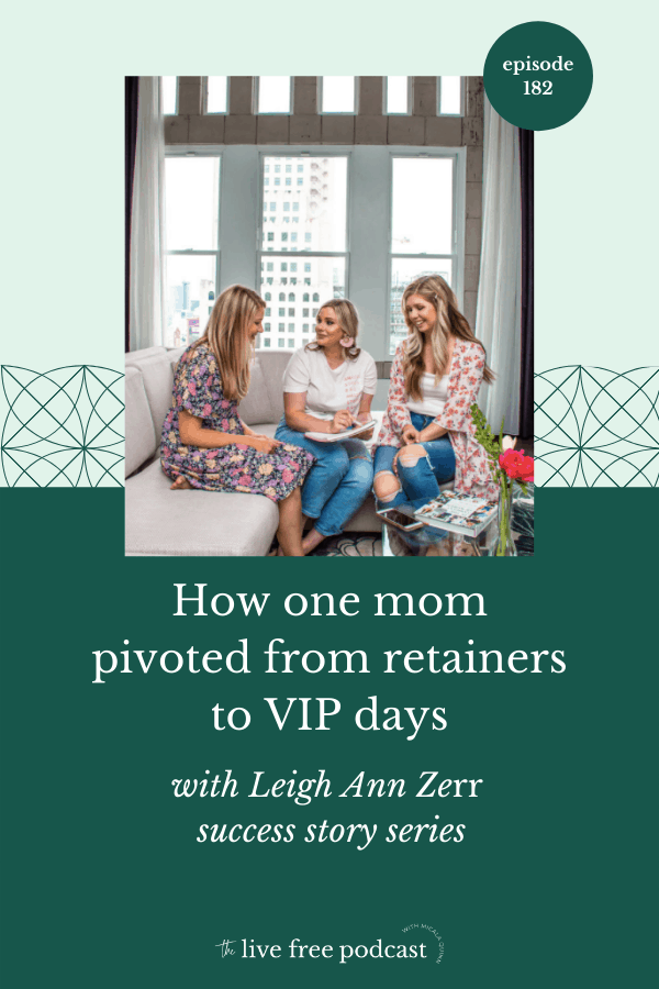 182: WAHM Success Story: How one mom pivoted from retainers to VIP days with Leigh Ann Zerr