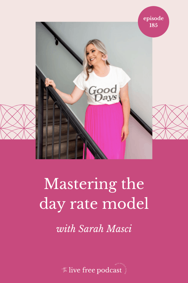 185: Mastering the day rate model with Sarah Masci